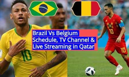Brazil vs Belgium FIFA World Cup 2018 Live Streaming in Qatar