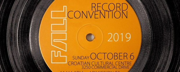 Sunday October 6th, 2019 is our semi-annual Record Convention at The Croatian Cultural Centre