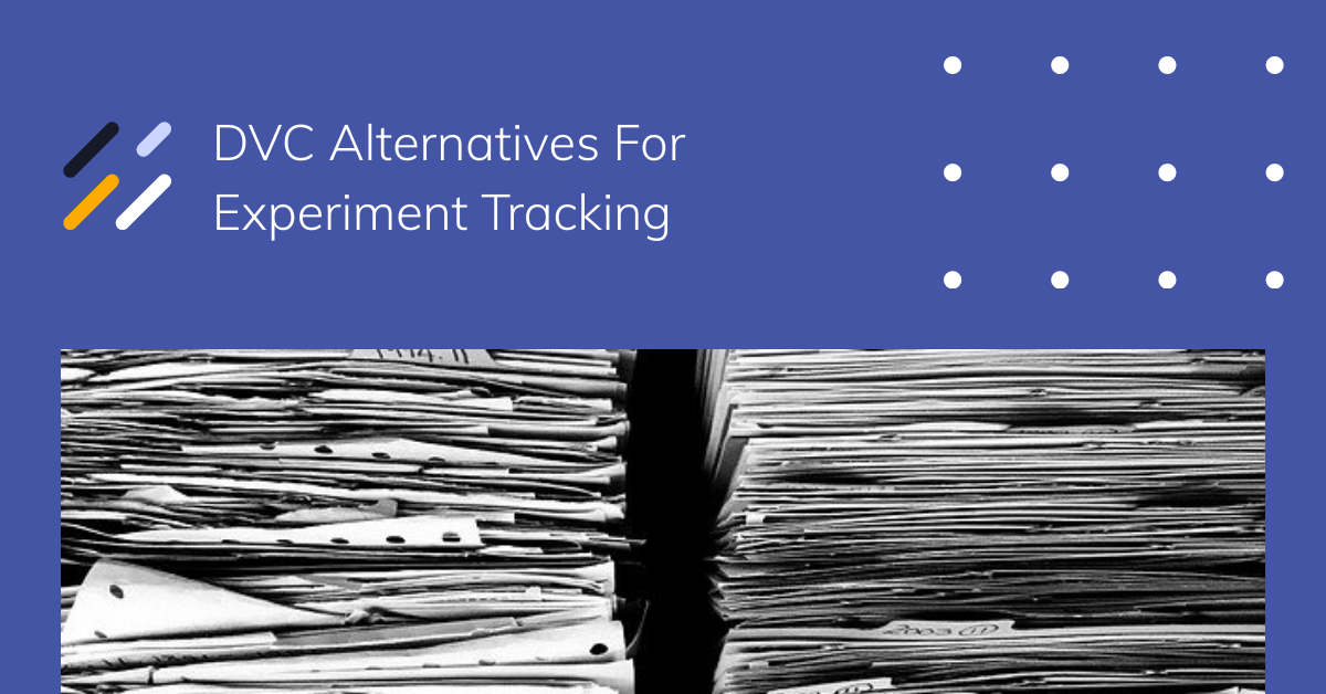DVC Alternatives For Experiment Tracking