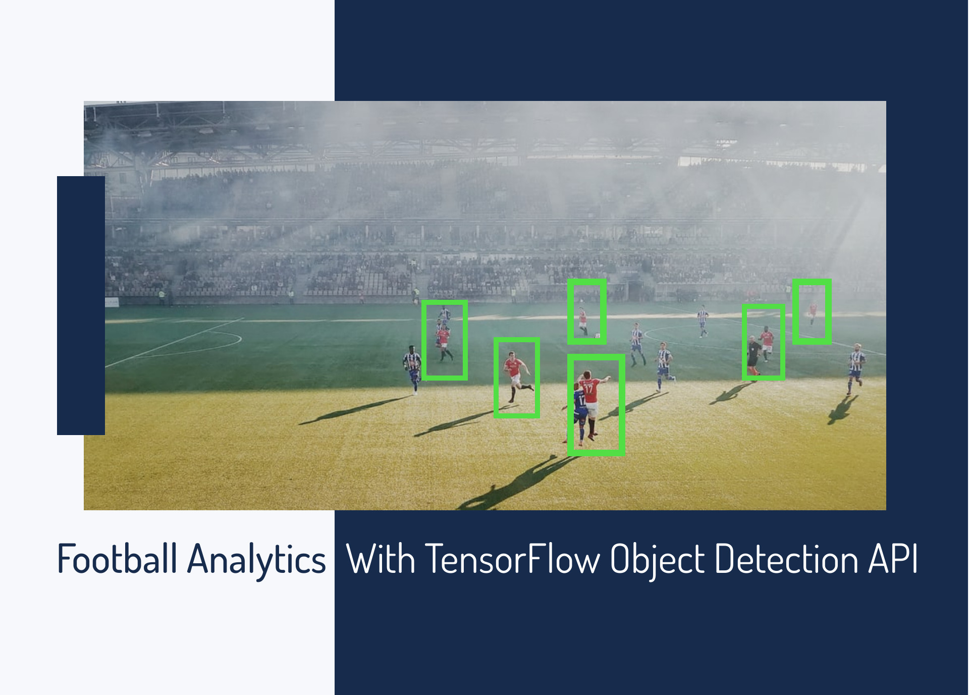 Dive Into Football Analytics With TensorFlow Object Detection API