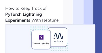 How to Keep Track of PyTorch Lightning Experiments with Neptune