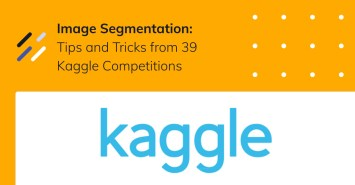 Image Segmentation: Tips and Tricks from 39 Kaggle Competitions