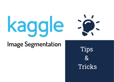 image segmentation kaggle tips and tricks