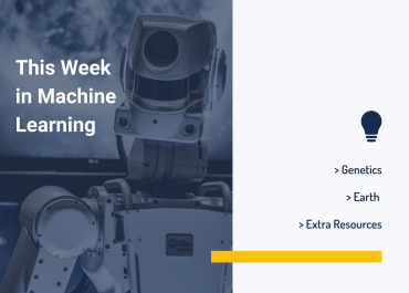 This Week in Machine Learning: Genetics, Earth, and Extra Resources