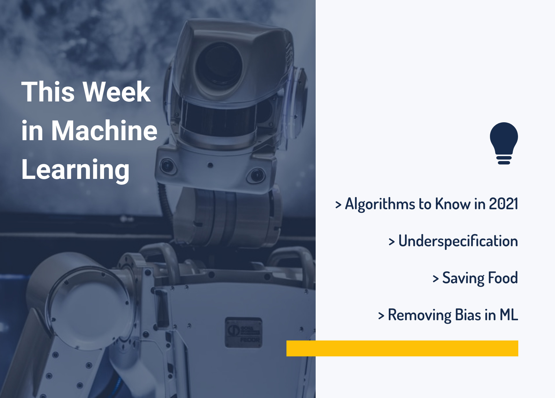 This Week in Machine Learning: Algorithms to Know in 2021, Underspecification, Saving Food, and Removing Bias in ML
