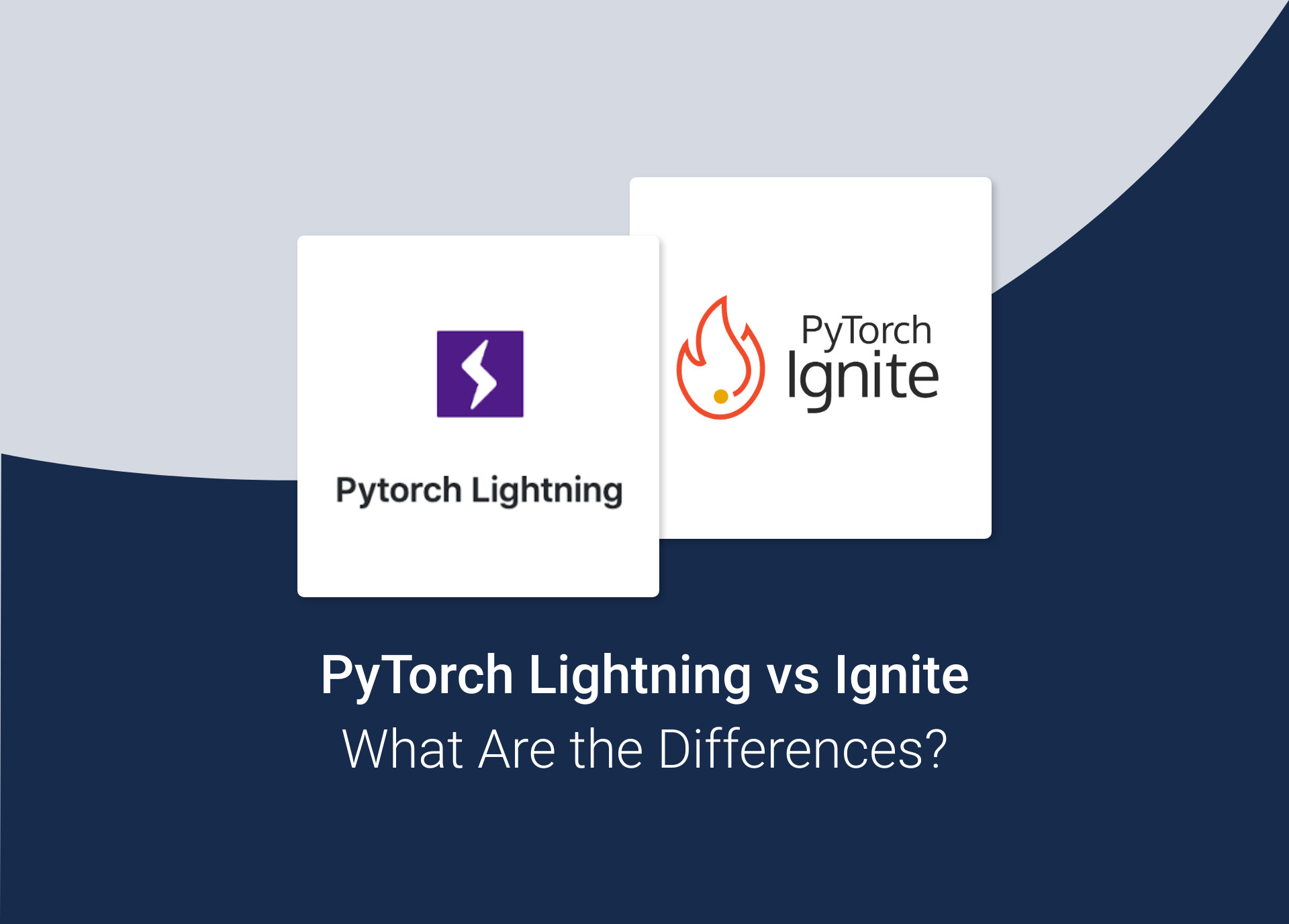 PyTorch Lightning vs Ignite: What Are the Differences?