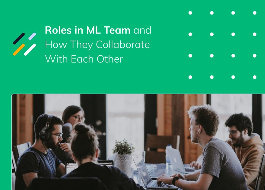 Roles in ML Team and How They Collaborate With Each Other
