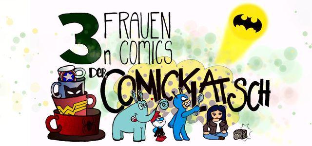 3 Frauen. n Comics. Der Comicklatsch. Podcast. Folge 0.