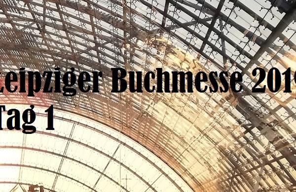 Leipziger Buchmesse 2019 | Tag 1