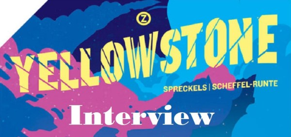 [Interview] Yellowstone von Philipp Spreckels und David Scheffel-Runte