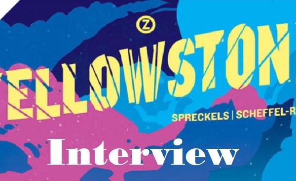 [Interview] Yellowstone von Philipp Spreckels und David Scheffel-Runte