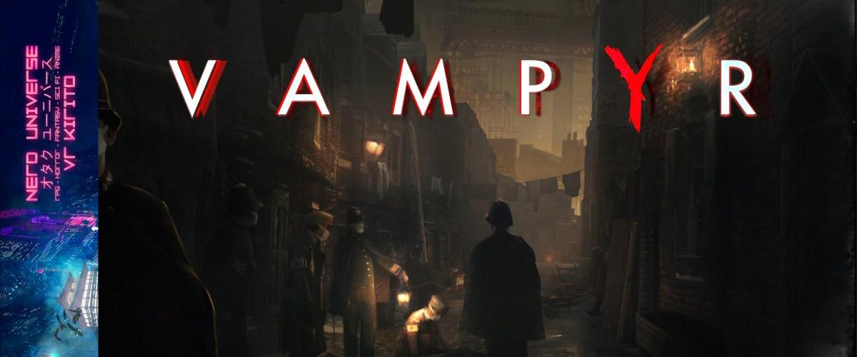 Vampyr Review – Starke Lore und dichte Atmosphäre
