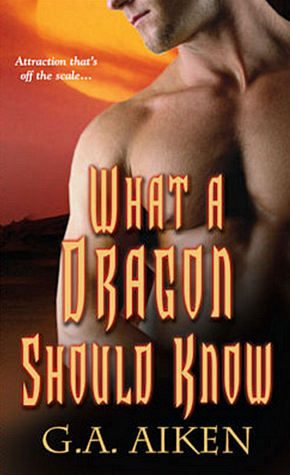 What A Dragon Should Know by GA Aiken