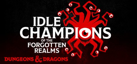 Idle Champions of the Forgotten Realms is Free to Play Dungeons and Dragons in Early Access on Steam and it's Awesome