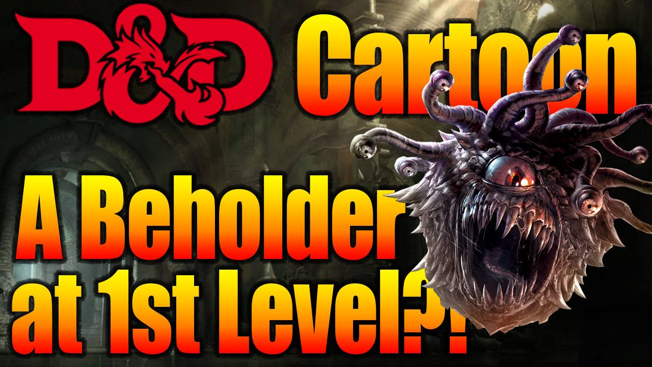 D&D Cartoon – Beholder Vs Low Level D&D Adventuring Party