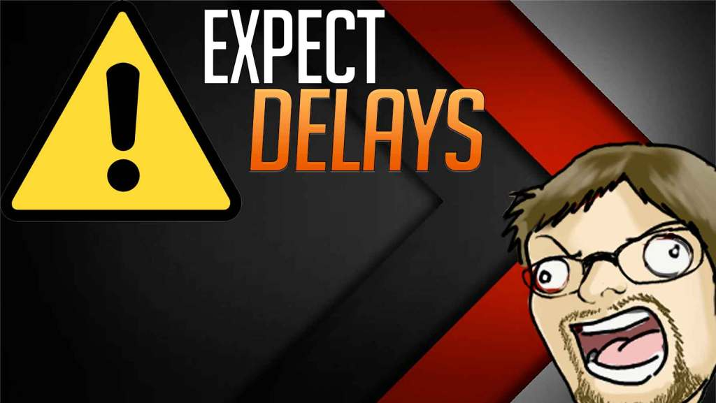 Nerd Entertain Podcast: Expect Delays