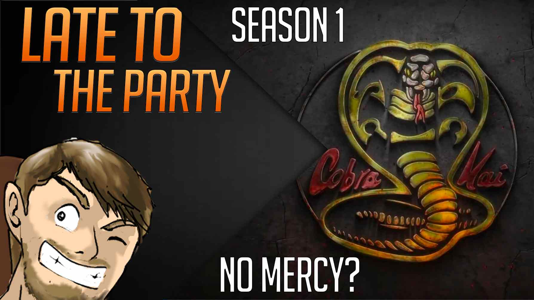 Late to the Party Ep4: Cobra Kai Season 1