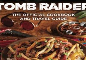Livro de Receitas do Tomb Raider traz iguarias favoritas de Lara Croft