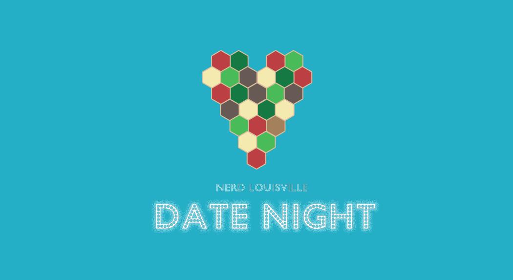 Nerd Louisville Date Night