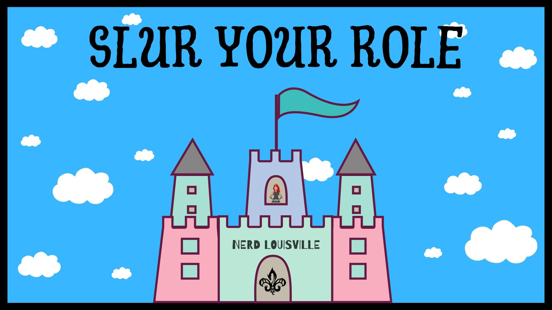 Slur Your Role 95 (03/08/2020)