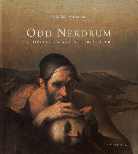 Odd Nerdrum Storyteller and self revealer