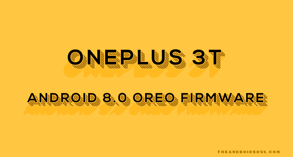 OnePlus 3T Android 8.0 firmware