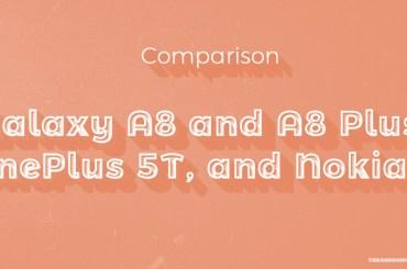 Galaxy a8 vs OnePlus 5T vs nokia 8