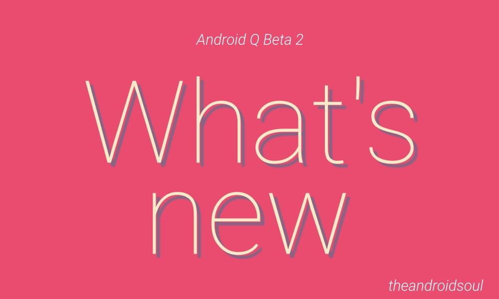 Android q beta 2 what is new