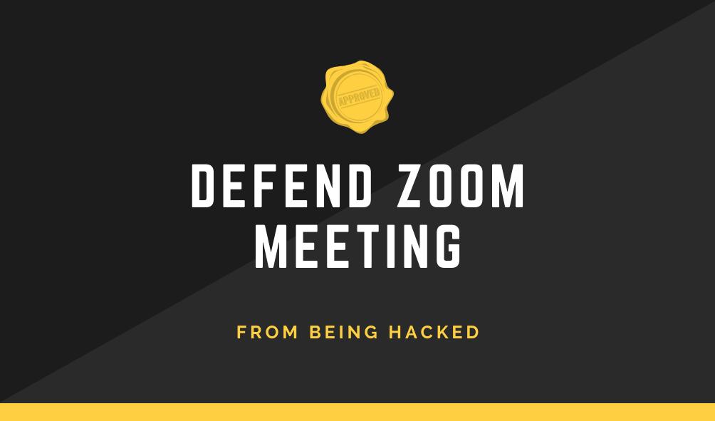 Defend Zoom meeting