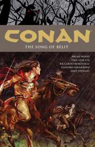 The Song of Belit (Conan the Barbarian #s 19-25)