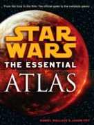 Star Wars The Essential Atlas by Daniel Wallace and Jason Fry