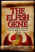 "This photo released by SoHo Press shows the cover of ""The Elfish Gene,"" by Mark Barrowcliffe.(AP Photo/SoHo Press)"