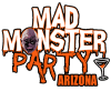 Mad Monster Party Arizona
