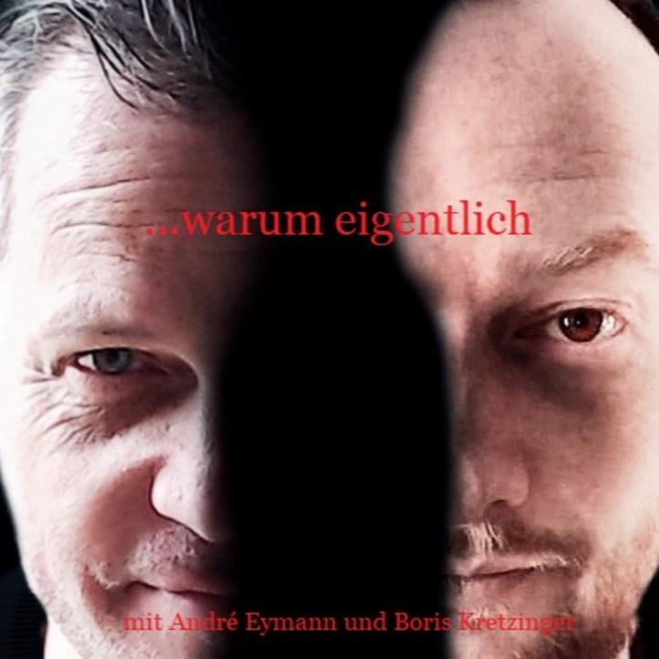 Folge 109: …warum eigentlich (mit André Eymann und Boris Kretzinger)