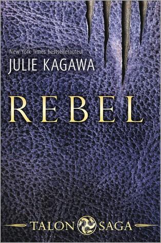 1 Talon Saga 2 Rebel Julie Kagawa