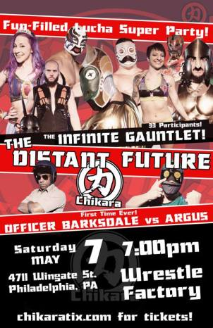 A poster advertising the CHIKARA show Distant Future advertising the many wrestlers taking part in the Infinite Gauntlet