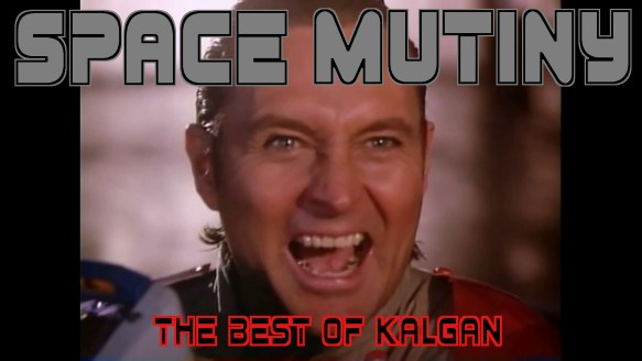 Space Mutiny – The Best of Kalgan