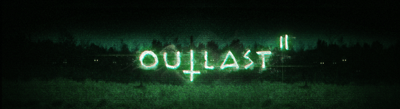 Play Jawns – Outlast 2 Demo!