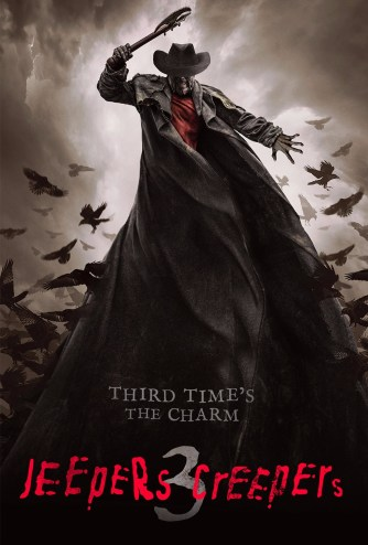 """The Creeper looms large as he raises his axe above his head, his coat flapping around him as it takes over the lower half of the frame. The tagline says """"Third time's the charm"""""""