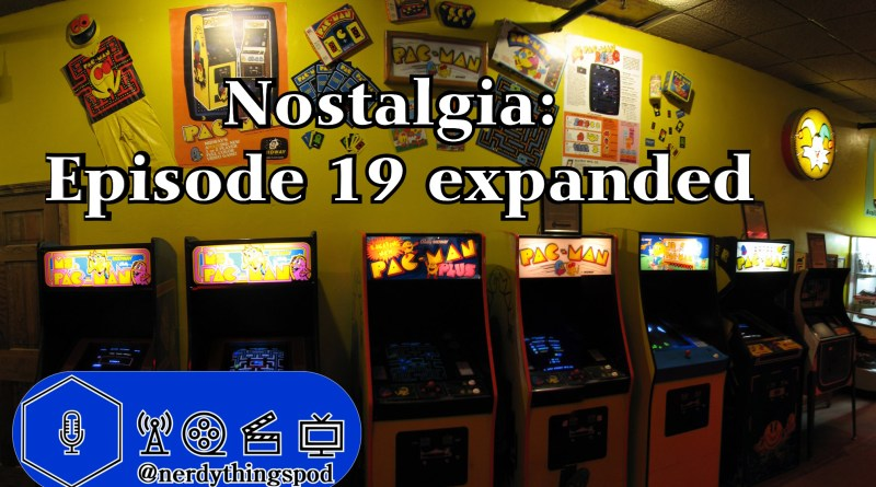 Nostalgia – An Episode 19 Expansion