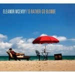 Eleanor McEvoy Id rather go Blonde
