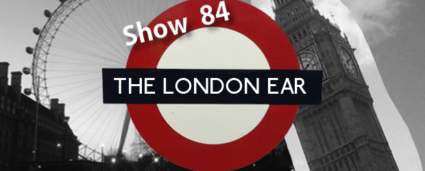 TheLondonEarShow84