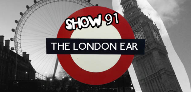 The London Ear on RTE 2XM // Show 91
