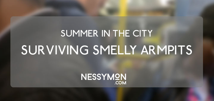Summer in the City // Tip for Surviving Smelly Armpits