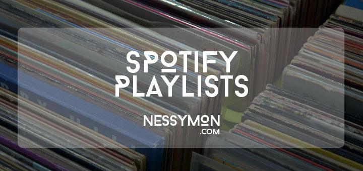 spotify Playlists nessymon