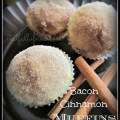 Bacon Cinnamon Muffins