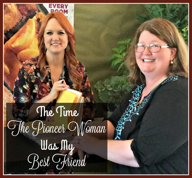 The Time The Pioneer Woman Was My Best Friend