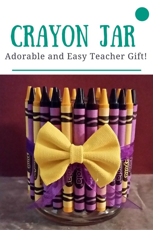 Crayon Jar - Adorable and Simple Teacher Gift