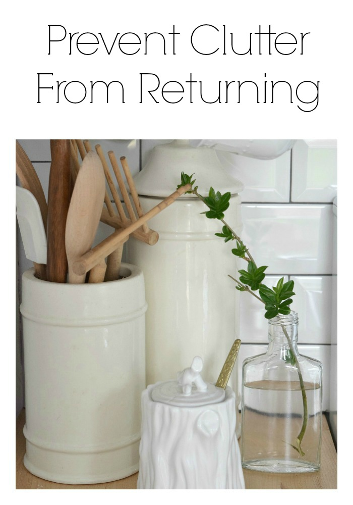 Prevent clutter from returning