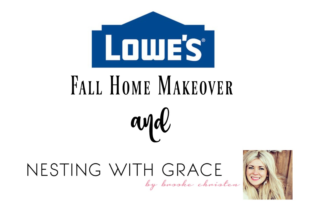 Apply for a Lowe\'s Fall Makeover - Nesting With Grace